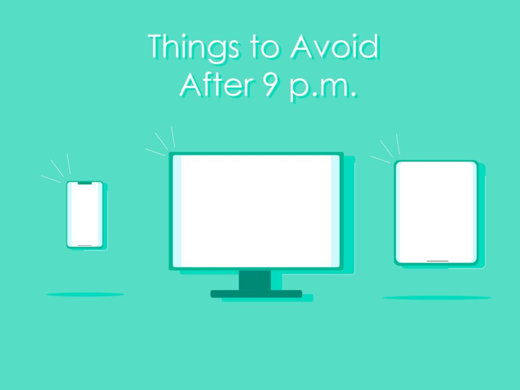 An illustration of things you gotta avoid after 9 pm (smartphones, TV, and tablets)